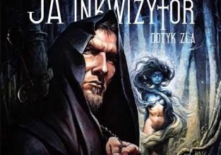 """Jacek Piekara, """"Ja, inkwizytor. Dotyk zła"""""""