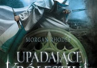 Morgan Rhodes, Upadające królestwa - Premiera 6 listopada