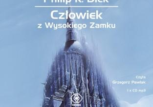 CZŁOWIEK Z WYSOKIEGO ZAMKU Philipa K. Dicka - klasyka SF - w wersji audio
