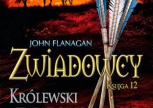 "John Flanagan, ""Królewski zwiadowca"""