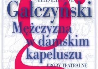 """K. I. Gałczyński, """"Mężczyzna w damskim kapeluszu. Próby teatralne - Tom 3"""""""