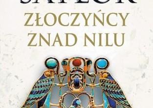 """Steven Saylor """"Złoczyńcy znad Nilu"""""""