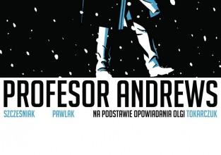 """Dominik Szcześniak, Grzegorz Pawlak """"Profesor Andrews"""""""