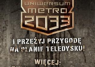 Wkrocz w mroczny świat Uniwersum Metro 2033 i przeżyj przygodę na planie teledysku!