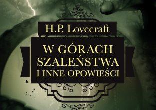 """""""W Górach Szaleństwa i Inne Opowieści"""", H.P. Lovecraft"""